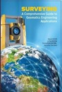 Surveying - A Comprehensive Guide to Geomatics Engineering Applications